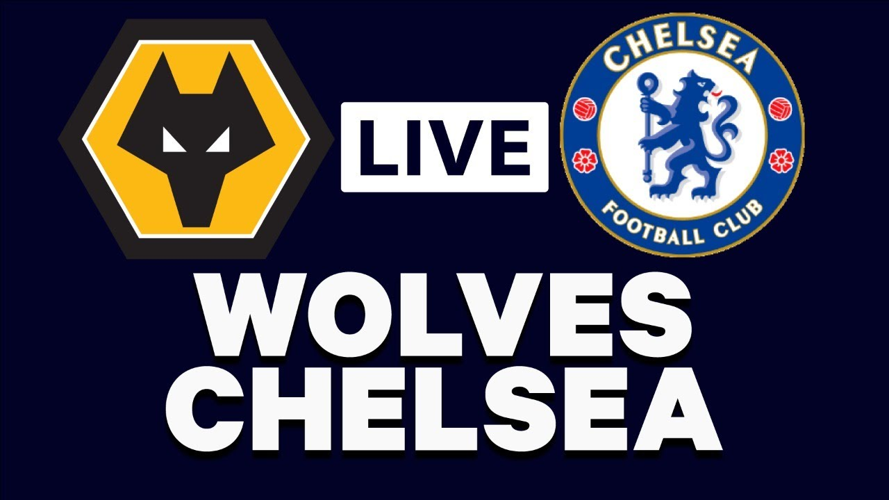 Watch Wolve Vs Chelsea Live Match here