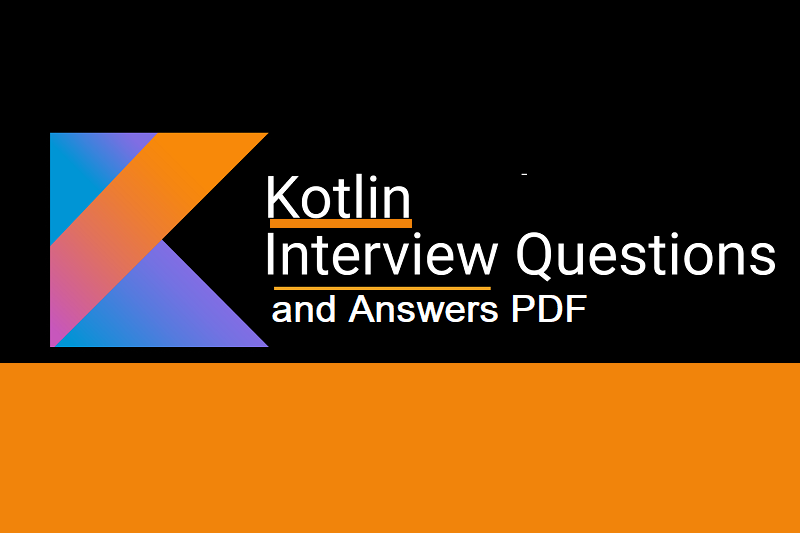 Kotlin Interview Questions and Answers pdf
